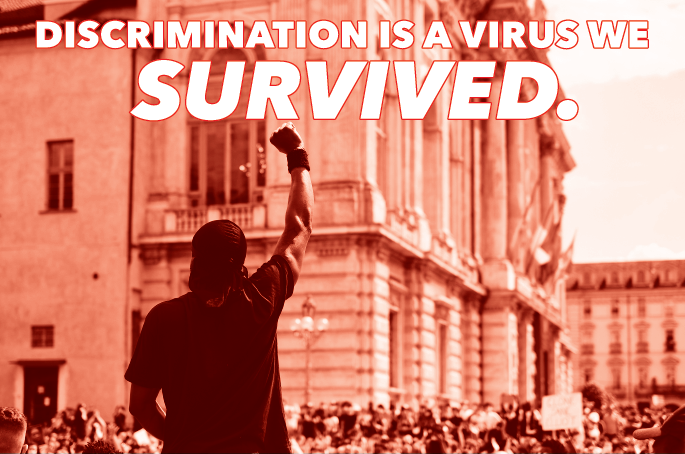 Discrimination is a Virus We Survived Project